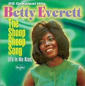 Betty Everett<br />「Shoop Shoop Song (It's in His Kiss)」(アルバム:25 Greatest Hits Shoop Shoop Song: It's in His Kiss)