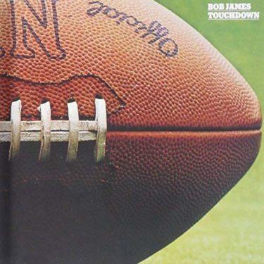 Bob James<br />「Touchdown」(アルバム:Touchdown)