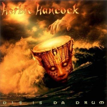 Herbie Hancock<br />「Call It '95」「Dis Is Da Drum」(アルバム:Dis Is Da Drum)