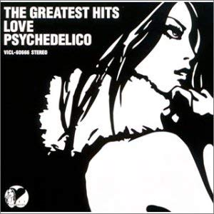 LOVE PSYCHEDELICO「Your Song」「Last Smile」(アルバム:THE GREATEST HITS)