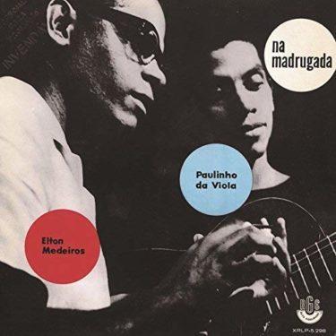 Paulinho da Viola & Elton Medeiros<br />「Momento de Fraqueza」(アルバム:Samba na Madrugada)