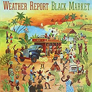 Weather Report<br />「Black Market」(アルバム:Black Market)