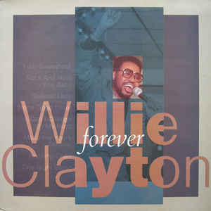 Willie Clayton「So Tired Up」(アルバム:Forever)