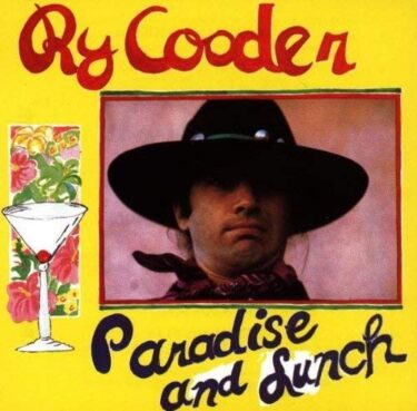 Ry Cooder's 10 Greatest Songs and Greatest Discs (Representative Songs and Hidden Masterpieces)
